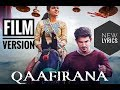 Qaafirana Film Version (With Additional Lyrics) | Arijit Singh | Sara | Sushant | Amit Trivedi