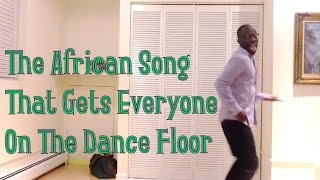 The African Song That Gets Everyone On The Dance Floor