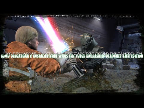 Como Descargar e Instalar Star Wars The Force Unleashed: Ultimate Sith Edition (PC) (Full) (HD)