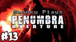 Sharky Plays: Penumbra: Overture [#13]