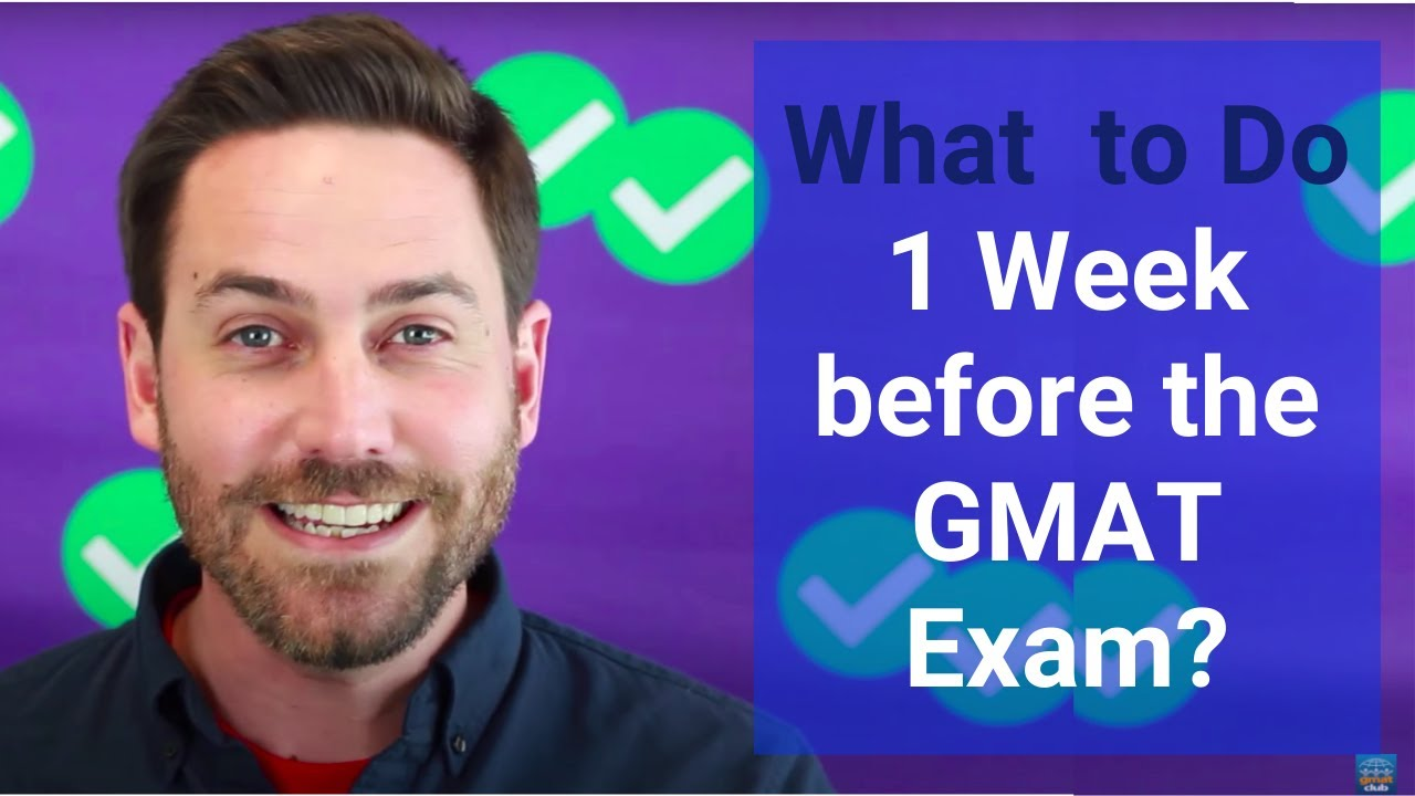 Tips for the week before the GMAT - GMAT Club 2-Min Talk