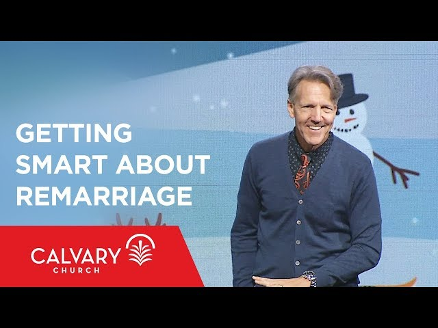Getting Smart about Remarriage - 1 Corinthians 7 - Skip Heitzig
