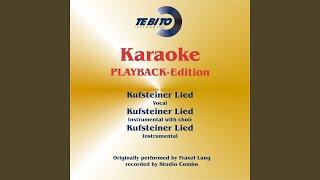 Kufsteiner Lied (Karaoke Version) (Instrumental Playback-Version) (Originally Performed By...