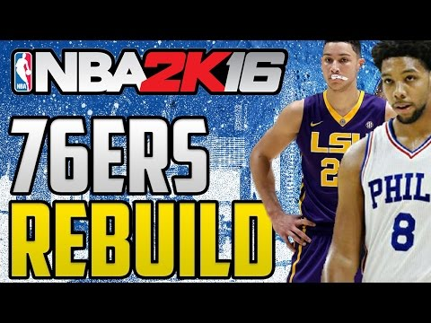 NBA 2K16 MyLeague: Rebuilding The Philadelphia 76ers