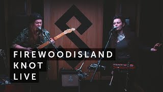 Firewoodisland - Knot (Live)