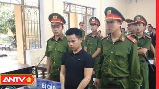Tin nhanh 20h hôm nay | Tin tức Việt Nam 24h | Tin nóng an ninh mới nhất ngày 17/10/2019 | ANTV