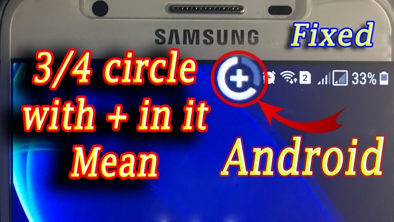 What does circle with plus + sign notification Status bar mean Android  Samsung