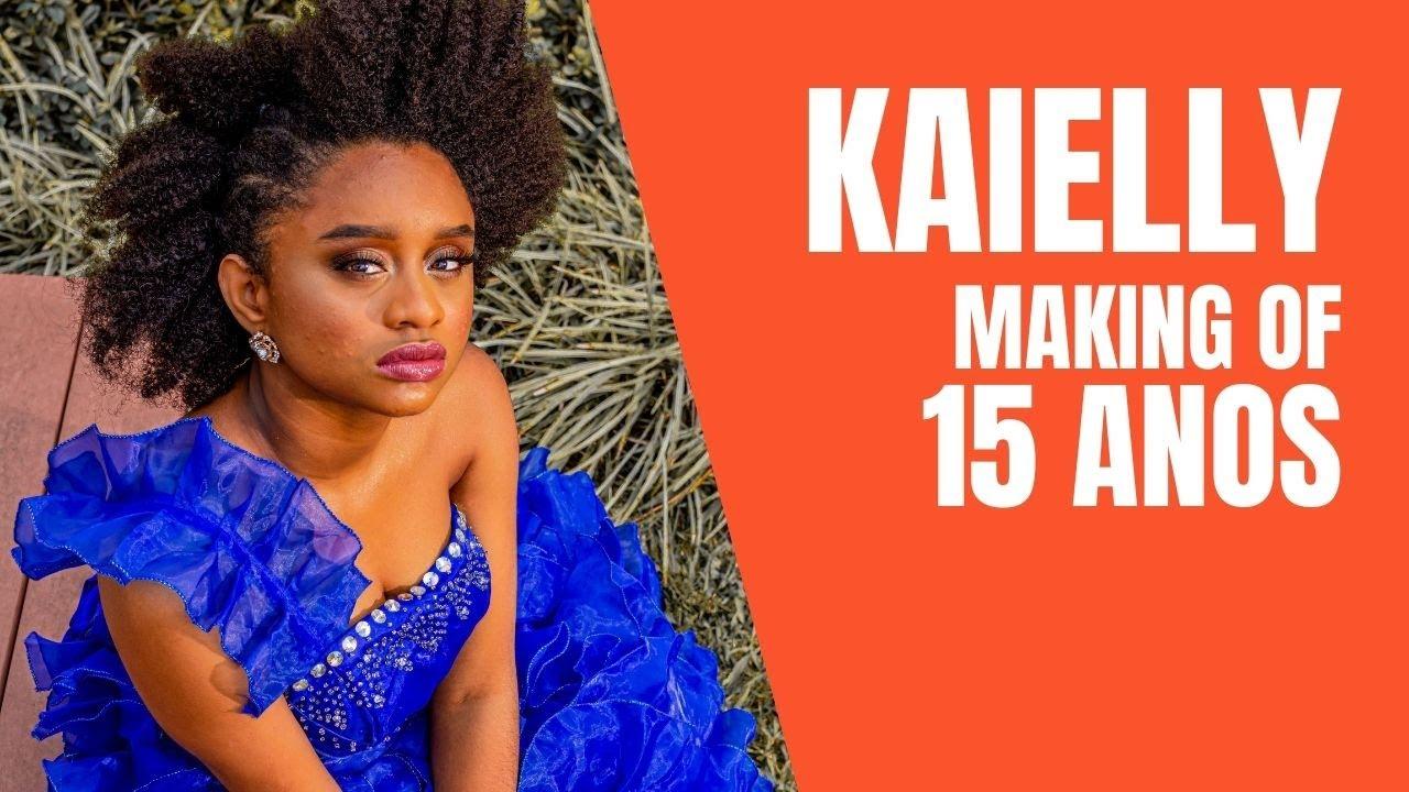 Making Of Kaielly - ensaio de 15 anos