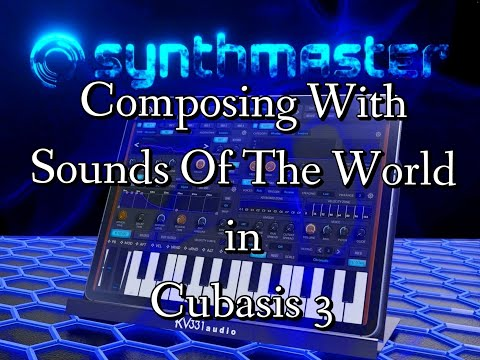 SynthMaster 2 - Composing with the SOUNDS OF THE WORLD Pack in Cubasis 3
