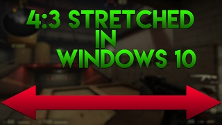 How to play CS:GO 4:3 Stretched in Windows 10! (Easy) 2017 (Intel Graphics) thumbnail