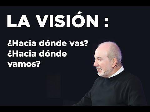La visión: ¿Hacia dónde vas? ¿Hacia dónde vamos? | Pr. Benigno Sañudo