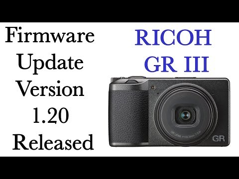 Ricoh GR III Firmware Update Version 1 20 Released