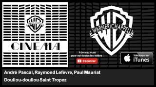 André Pascal, Raymond Lefèvre, Paul Mauriat - Douliou-douliou Saint Tropez