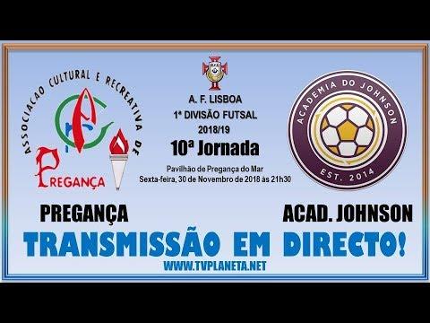 Transmissão Futsal: PREGANÇA x ACADEMIA JOHNSON - 1ª Divisão AFL 2018/19