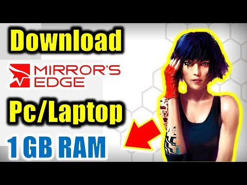 How To Download Mirrors Edge Highly Compressed For PC And Laptop | Mirrors Edge Only In 1 GB RAM