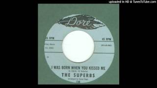 Superbs, The - I Was Born When You Kissed Me - 1965