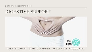 Digestive Support with doTERRA Essential Oils.  Education with Blue Diamond Advocate Lisa Zimmer.