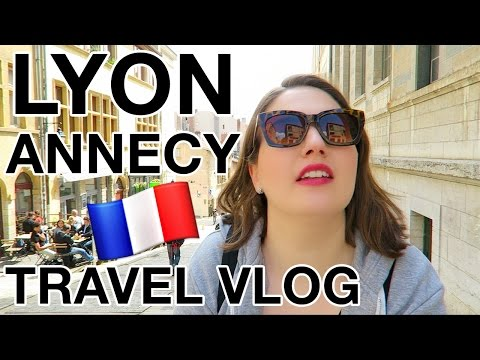 LYON & ANNECY | FRANCE Travel Vlog