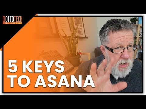 5 Keys to Mastering Asana for Team Tasks and Projects