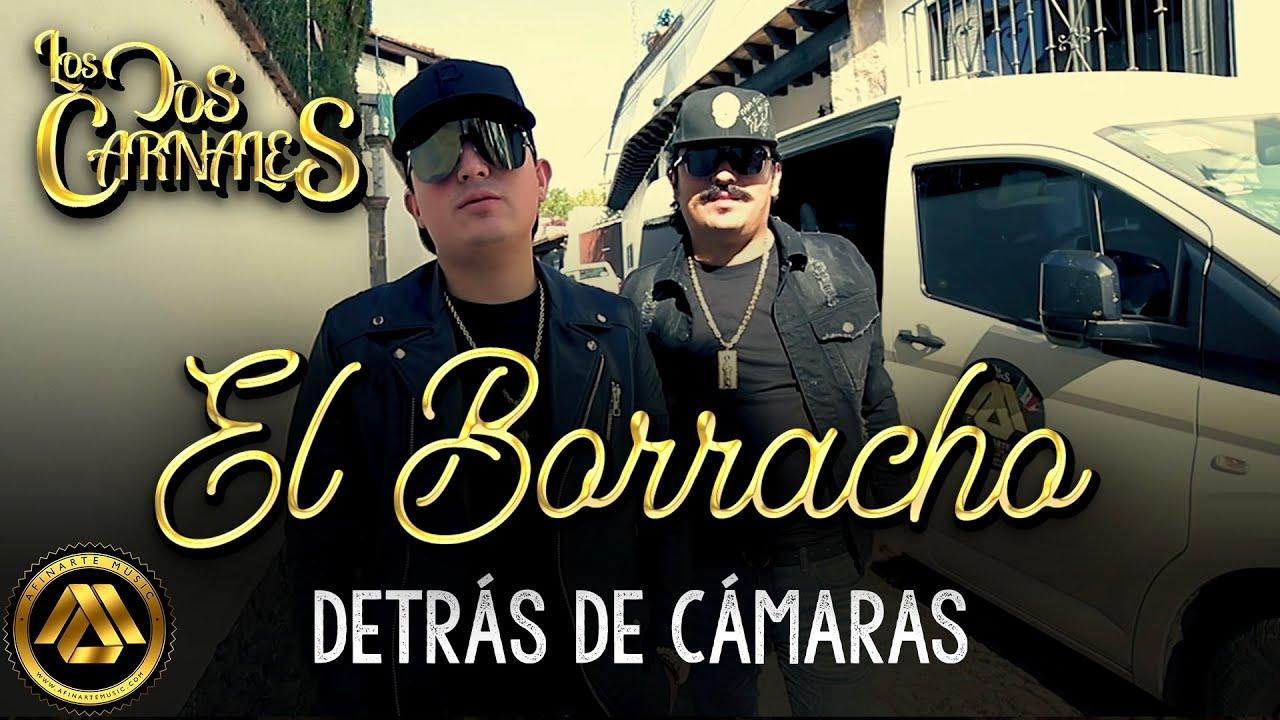 Los Dos Carnales - El Borracho (Detrás de Cámaras)