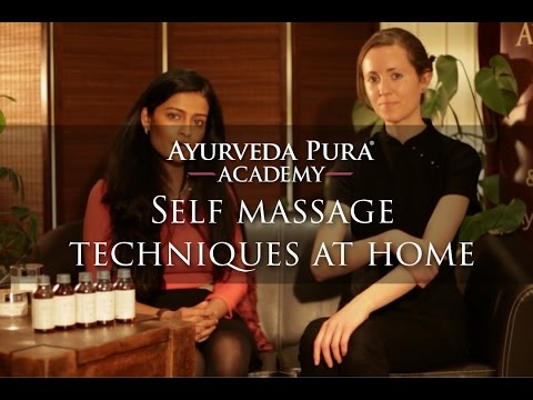 Self Massage Techniques - Complete Lecture. Ayurveda Pura Academy.