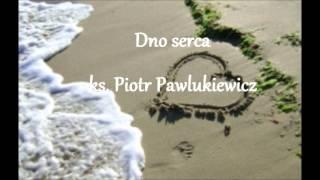 Dno serca - ks. Piotr Pawlukiewicz (audio)