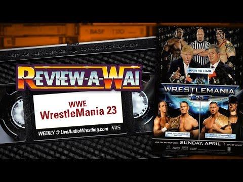 WrestleMania 23 Review: Trump vs McMahon | REVIEW-A-WAI