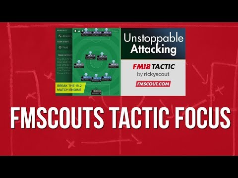 The Best Football Manager 2018 Tactic   An Unstoppable Attacking FM18 Tactic
