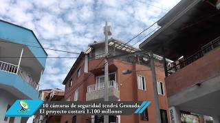 10 cámaras de seguridad tendrá Granada. El proyecto costará 1.100 millones de pesos.