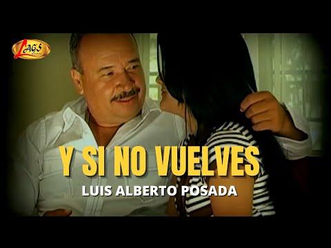 Luis Alberto Posada - Y Si No Vuelves | Música Popular Colombiana