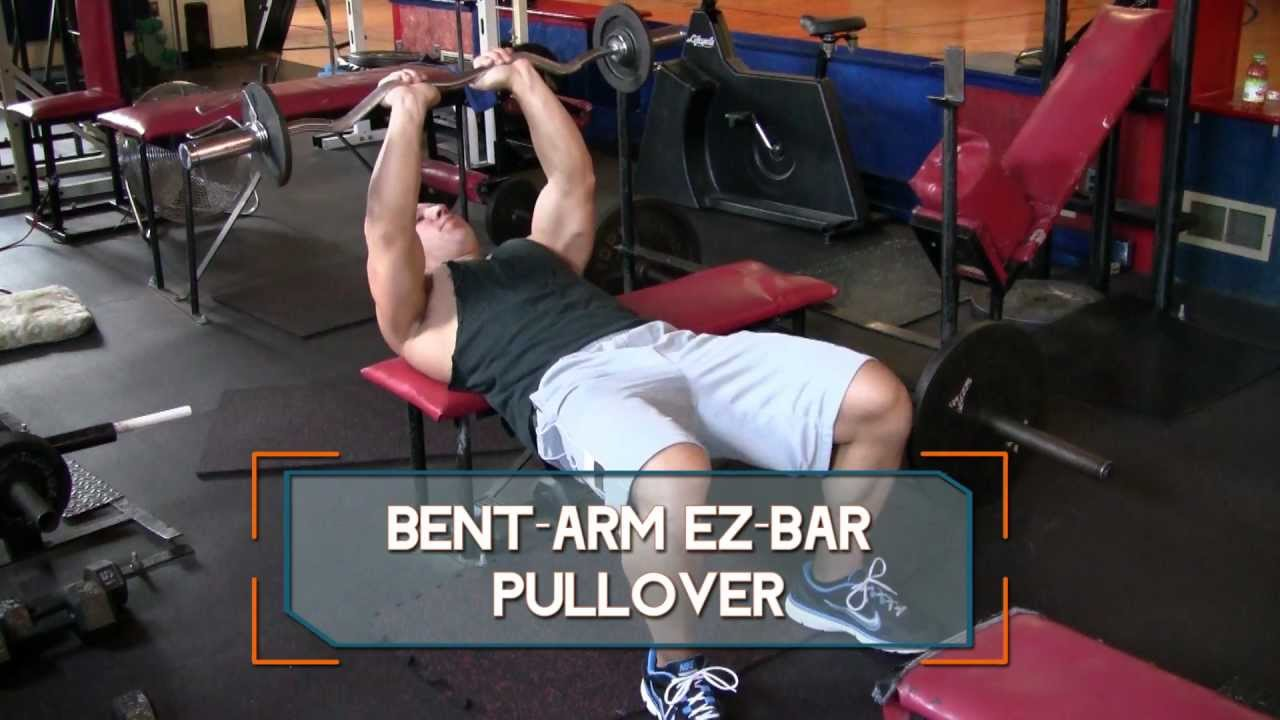 Bent-Arm EZ-Bar Pullover - How to do Bent-Arm Pullovers - YouTube