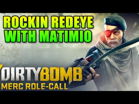 Playing New Dirty Bomb RedEye Class With Matimio!