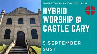 5 September 2021 Hybrid Holy Communion @ Castle Cary