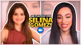 MI PLÁTICA CON SELENA GOMEZ!  FUE UNA CONVERSACIÓN SUPER LINDA Y AQUÍ SE LAS COMPARTO! | ESPAÑOL