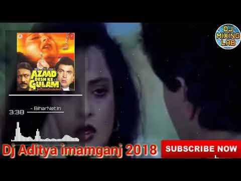 Sare Shikwe Gile Bhula Ke Kaho Mix By Dj Aditya Imamganj 2018 1