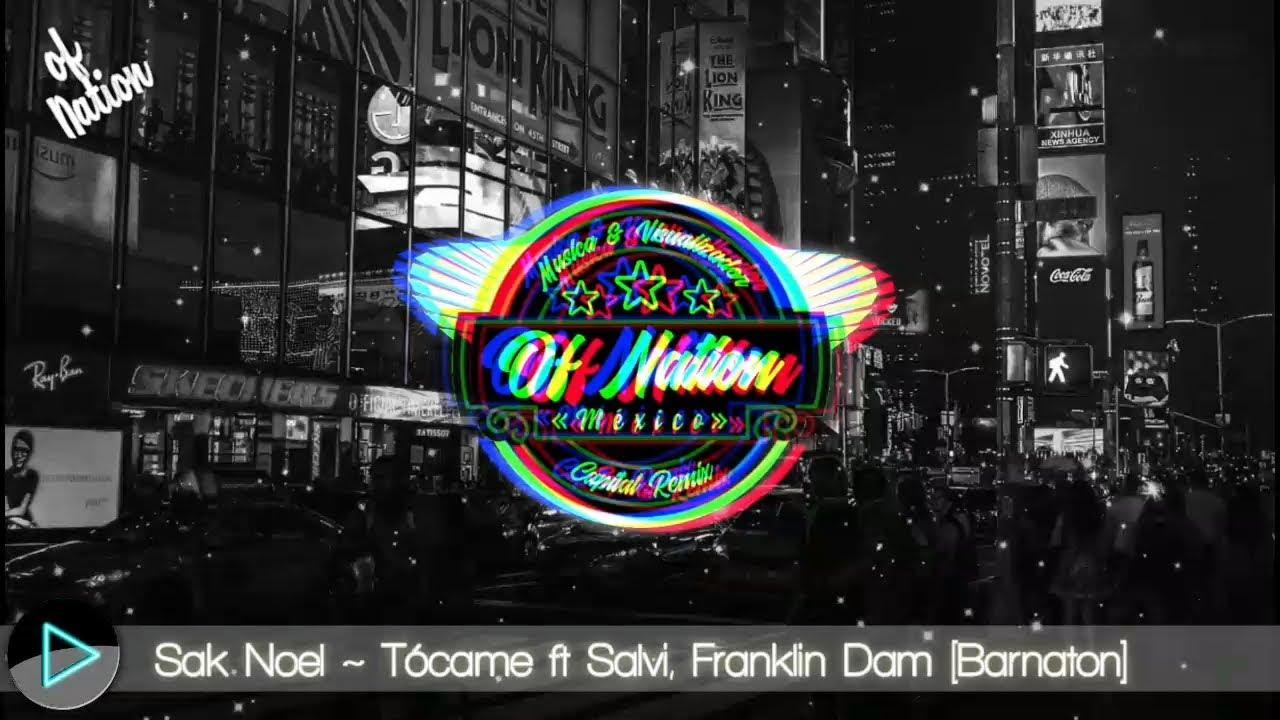 Sak noel - Tócame ft Salvi, Franklin Dan (Barnaton)