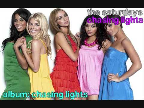 The Saturdays - Chasing Lights (Best Quality)
