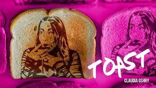 Toast - Claudia Oshry
