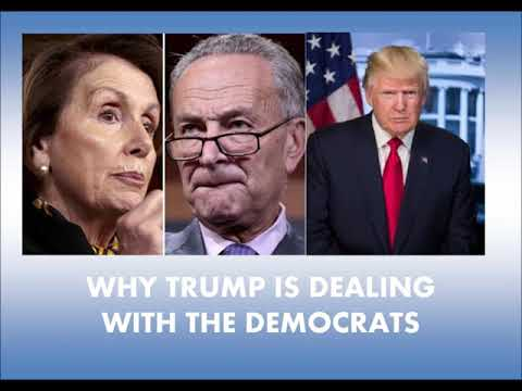 Why President Trump will deal with the Democrats
