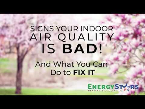 Signs Your Indoor Air Quality is Bad | Energy Stars Heating