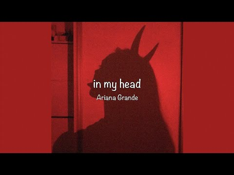 / In My Head - Ariana Grande (Lyrics) /