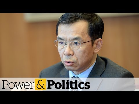 China's ambassador to Canada leaving as dispute rages on | Power & Politics