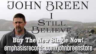 John Breen - I Still Believe
