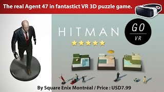 Hitman Go: VR Edition for Gear VR - A fantastic puzzle game come to VR 3D experience.