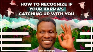 How to Recognize If Your Karma's Catching Up With You