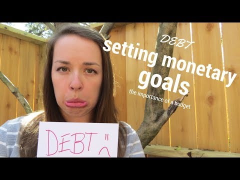 Get Out Of Debt : Importance Of A Budget : Setting Monetary Goals