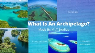 What Is An Archipelago?