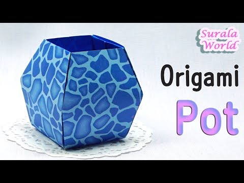 Origami -  Pot, Vase, Box (How to make a flower pot, Tutorial)