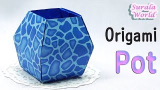 Origami -  Pot, Vase, Box (How to make a flower pot, Tutorial)