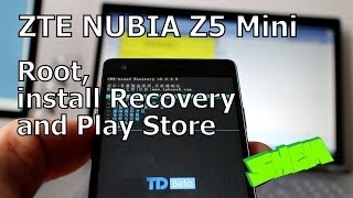ZTE Nubia Z5 Mini  root, install recovery and Google Play Store